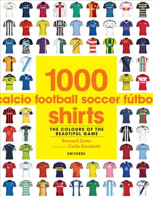 1000 Football Shirts By Lions, Bernard/ Ancelotti, Carlo (FRW)